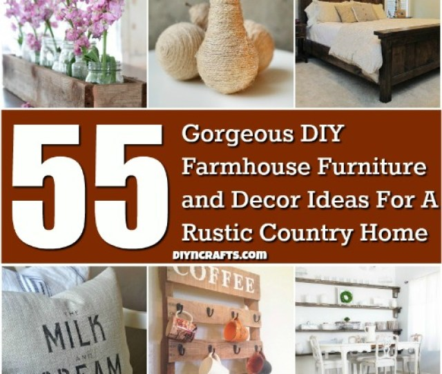 Gorgeous Diy Farmhouse Furniture And Decor Ideas For A Rustic Country Home Brilliant Collection