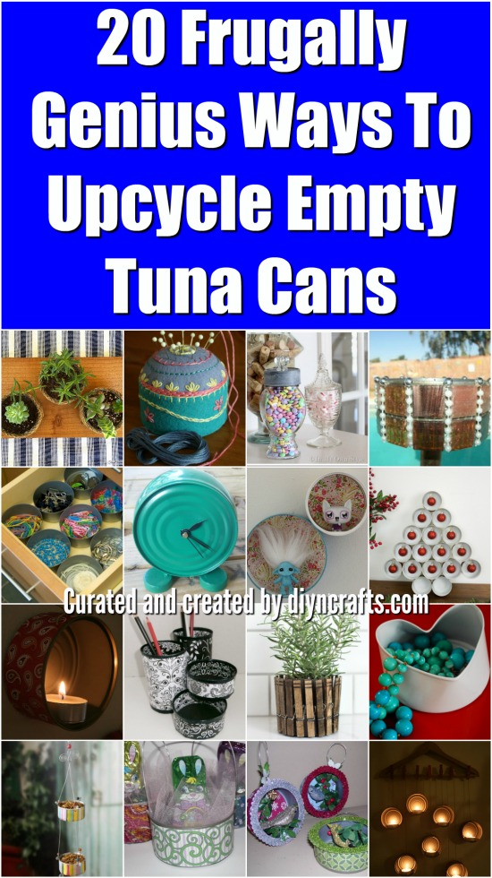 20 Frugally Genius Ways To Upcycle Empty Tuna Cans {Easy and fun projects with tutorial links} Created and curated by diyncrafts.com :)