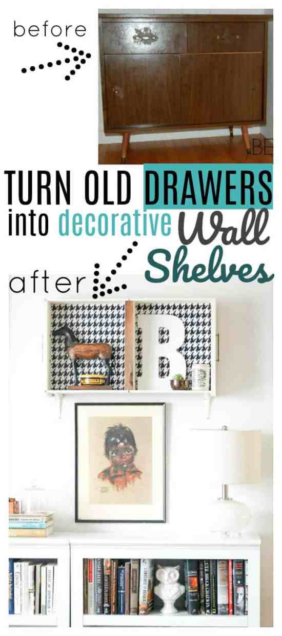 Turn old drawers into wall shelves