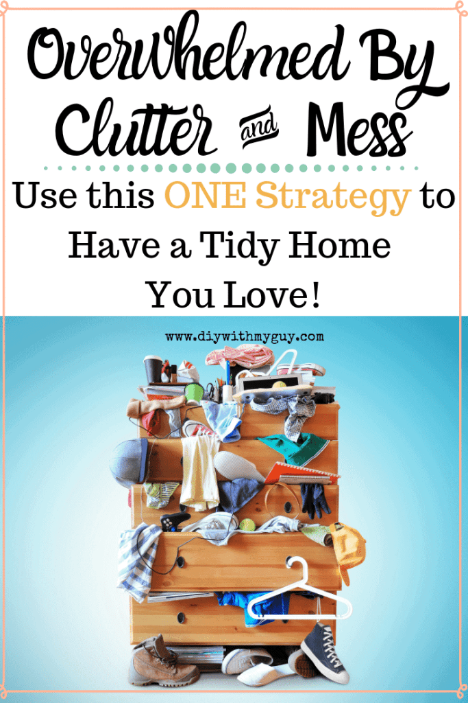 Overwhelmed By Clutter and Mess