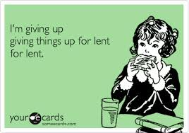 Giving Up Something for Lent?