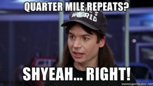 Quarter Mile Repeats Meme
