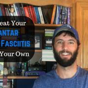 Treating Your Plantar Fasciitis