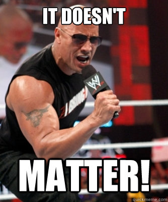 The Rock Says It Doesn't Matter