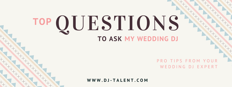 Questions To Ask Wedding Dj.Top Questions To Ask My Wedding Dj Dj Talent