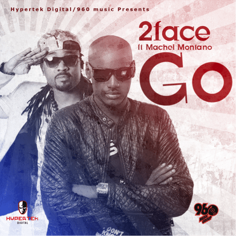Song of the Day: 2Face Idibia feat. Machel Montano Go