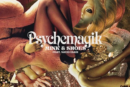 Song of the Day: Psychemagik - mink & shoes