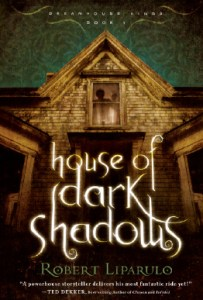 house of dark shadows, suspense novel by critically acclaimed author Robert Liparulo