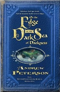 edge of the dark sea of darkness by Andrew Peterson