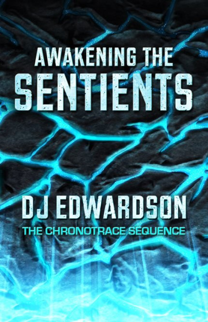 Awakening the Sentients - science fiction book - DJ Edwardson
