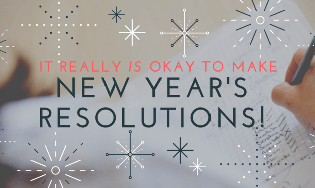 It Really is Okay to Make New Year's Resolutions