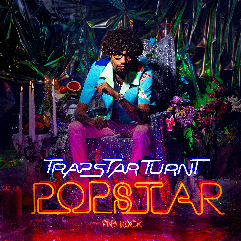 PnB Rock – TrapStar Turnt PopStar [Album Stream]