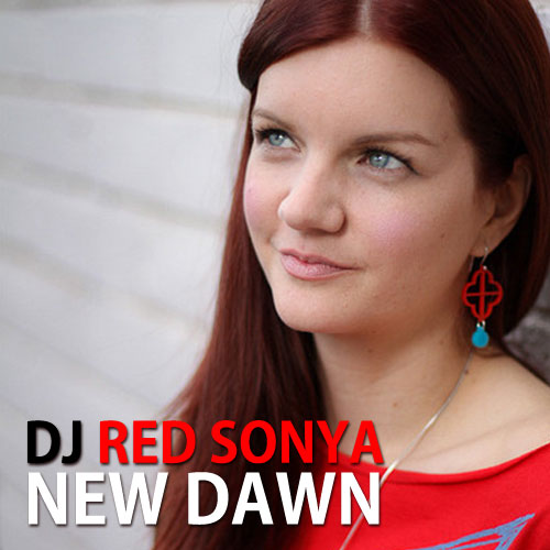 DJ Red Sonya - New Dawn