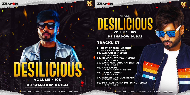Desilicious 105 – DJ Shadow Dubai