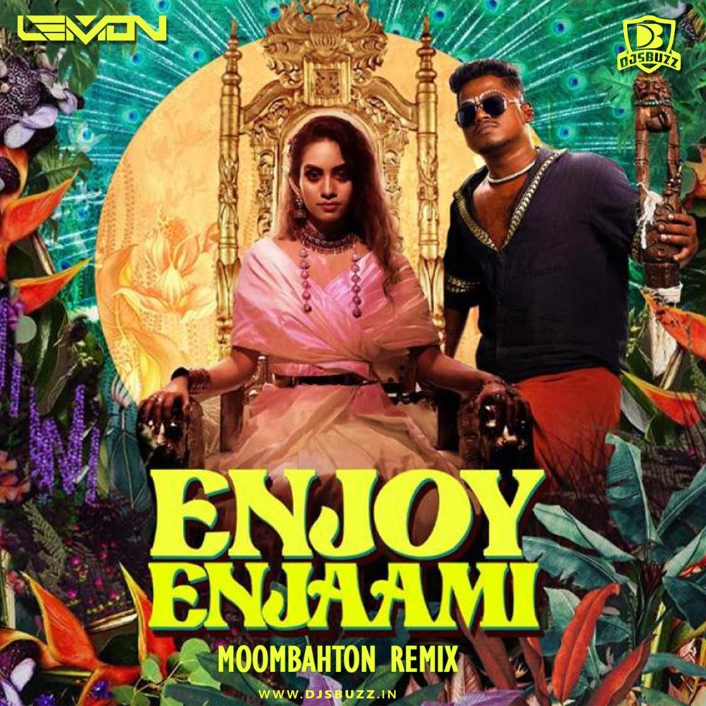 ENJOY ENJAAMI – MOOMBAHTON REMIX – DJ LEMON