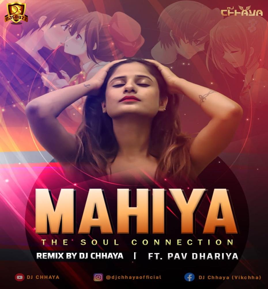 Mahiya Remix (The Soul Connection) Ft. Pav Dharia – DJ CHHAYA