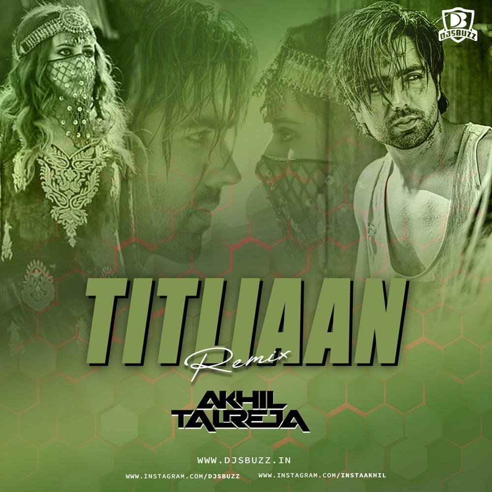 Titliaan – DJ Akhil Talreja Remix