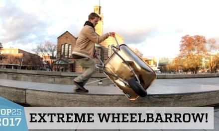 Extreme Wheelbarrow Tricks? | Top 25 of 2017