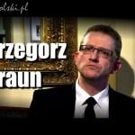 Wywiad z GRZEGORZEM BRAUNEM w Krakowie