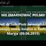 Nie zmarnować Polski!