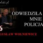 Bogusław Wolniewicz: ODWIEDZIŁA MNIE POLICJA dn. 8 października 2015, Warszawa