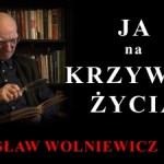 Prof. Bogusław Wolniewicz: JA na KRZYWEJ ŻYCIA