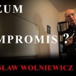 Prof. Wolniewicz: ROZUM A KOMPROMIS