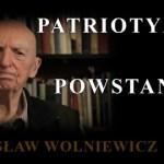 Bogusław Wolniewicz: PATRIOTYZM A POWSTANIA