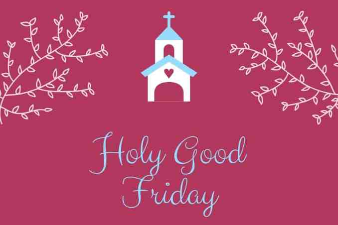 Happy Good Friday wishes - Good Friday 2020 Quotes Greetings ...