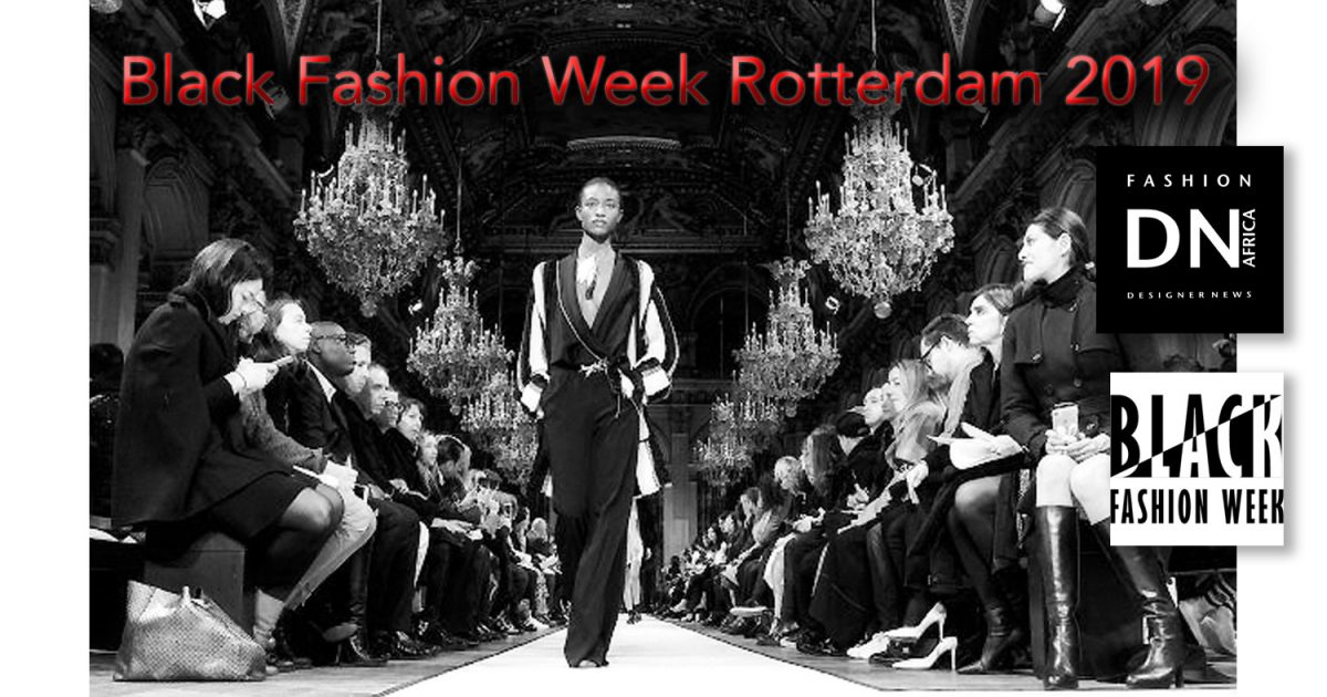 BLACK FASHION WEEK 2019 ROTTERDAM   DN AFRICA Magazine BLACK FASHION WEEK 2019 ROTTERDAM