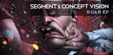 Segment & Concept Vision - Roar EP