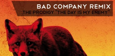 The Prodigy - The Day is My Enemy (Bad Company Remix)