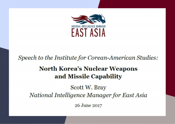 Scott W. Bray - Speech to the Institute for Corean-American Studies: North Korea's Nuclear Weapons and Missile Capability