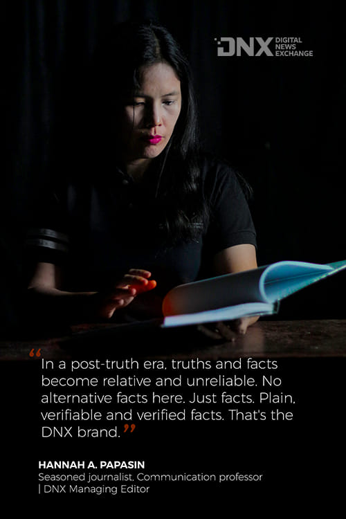 In a post-truth era, truths and facts become relative and unreliable. No alternative facts here. Just facts, plain, verifiable and verified facts. That's the DNX brand.