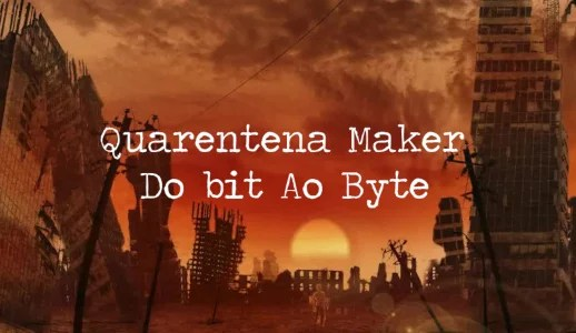 quarentena maker: apresentação