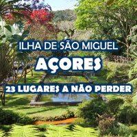 23 lugares a não perder na Ilha de São Miguel, Açores