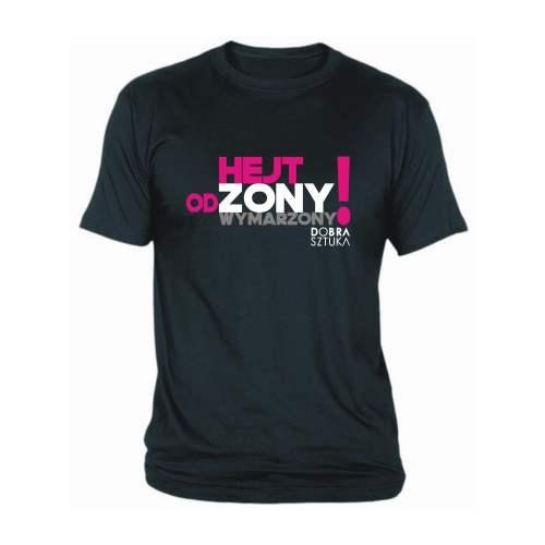 T-shirt Dobra Sztuka Hejt od żony wymarzony koszulka koszulki z napisami