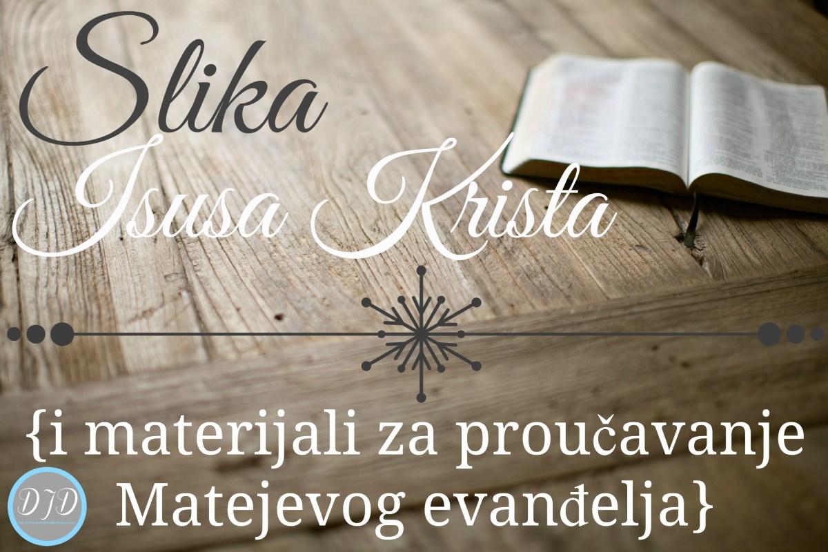 Slika Isusa Krista {i materijali za proučavanje Matejevog evanđelja}