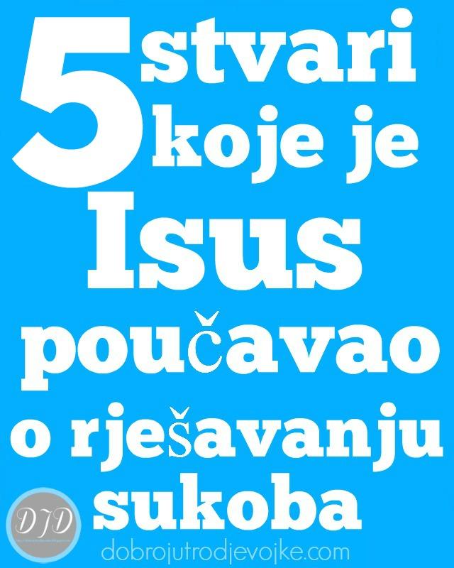 5 stvari kojih je Isus poučavao o rješavanju sukoba