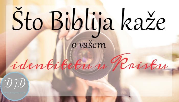 Što Biblija kaže o vašem identitetu u Kristu?