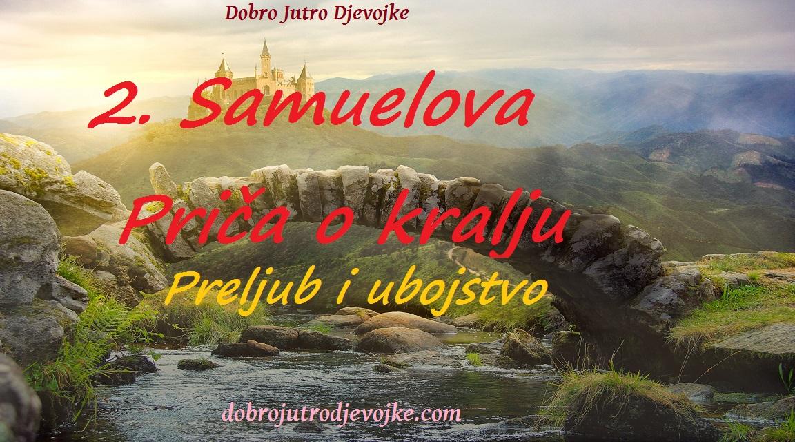 2. Samuelova ~ Priča o kralju ~ Preljub i ubojstvo