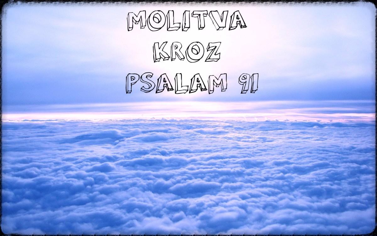 MOLITVA KROZ PSALAM 91