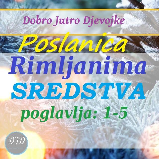 DJD ~ Poslanica Rimljanima ~ Počinjemo! ~ SREDSTVA {1-5}