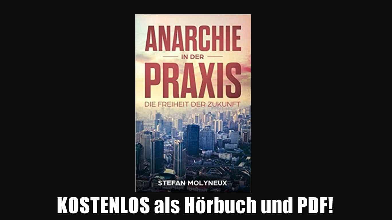 [ KOSTENLOS! } Hörbuch: Stefan Molyneux: Anarchie in der Praxis: Freiheit der Zukunft