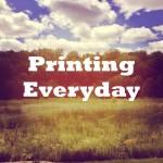 Printing Everday
