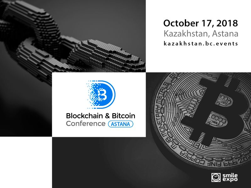 The Blockchain and Bitcoin Conference is Coming to Kazakhstan