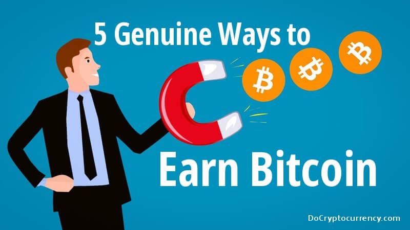 Earn Bitcoin – 5 Genuine Ways to Earn Bitcoin in 2018