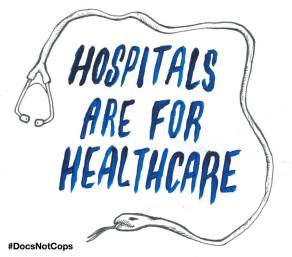 """Drawing of a stethoscope that ends in a snake's head with the slogan 'Hospitals are for healthcare"""""""