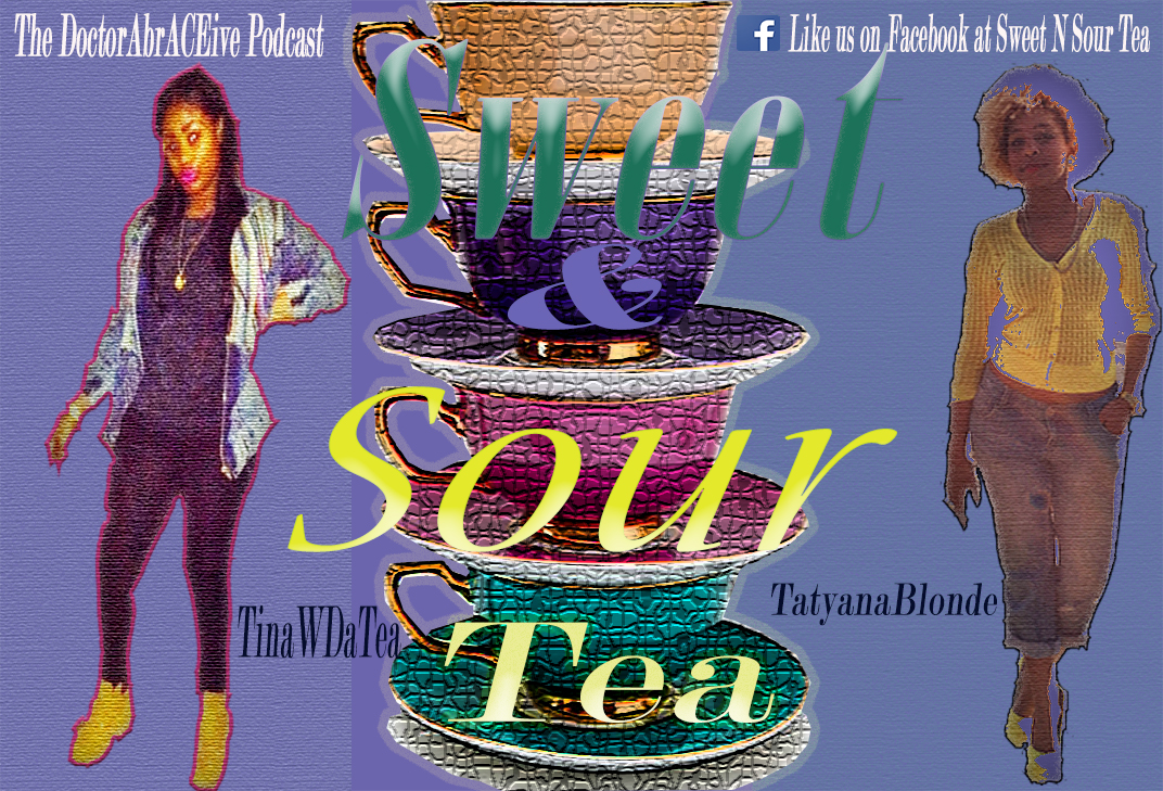 Sweet and Sour Tea Ep. 5