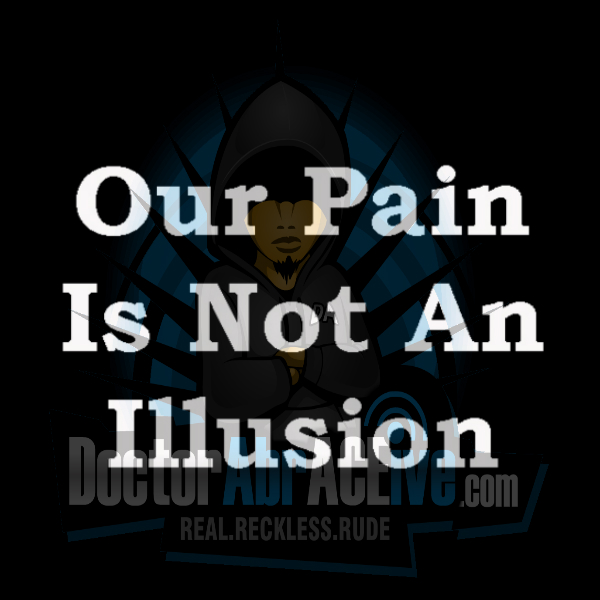 382: Our Pain Is Not An Illusion